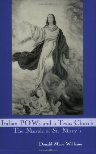 Italian POWs and a Texas Church: The Murals of St. Mary's