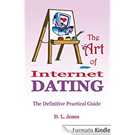 The Art of Internet Dating (English Edition)