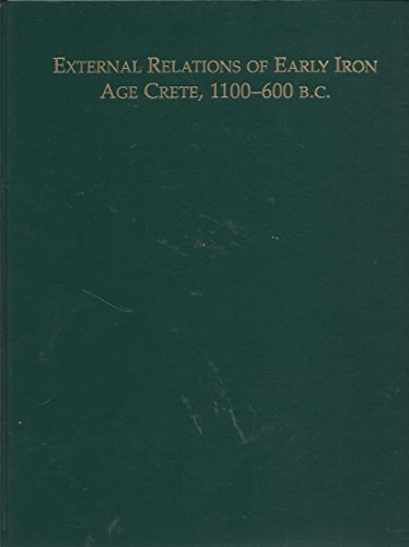 External Relations of Early Iron Age Crete 1100-600 BC (Monographs (Archaeological Institute of America), New Ser. No. 4