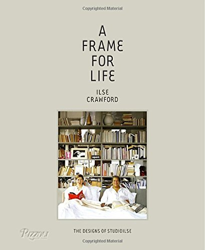 a-frame-for-life-the-designs-of-studioilse-by-ilse-crawford-21-oct-2014-hardcover