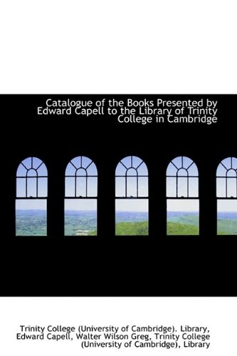 Catalogue of the Books Presented by Edward Capell to the Library of Trinity College in Cambridge