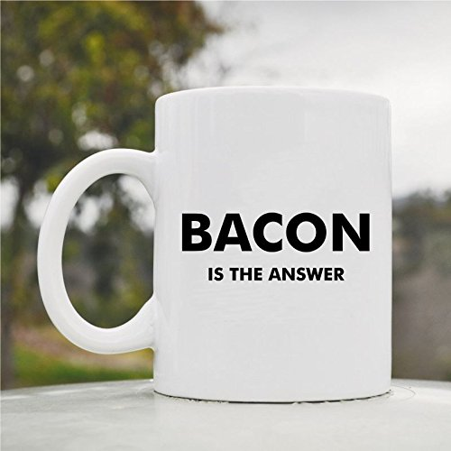 Bacon Is The Answer Mug Cute Funny 11Oz Ceramic Coffee Mug Cup