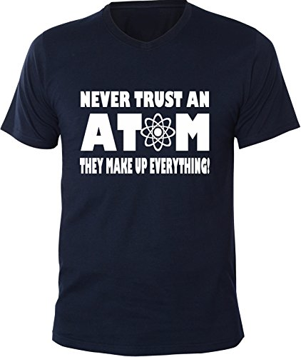 Mister Merchandise Uomo V-Neck T-Shirt Never trust an Atom! They make up everything! , Men Maglietta Camicia, Taglia: M, Color: Navy