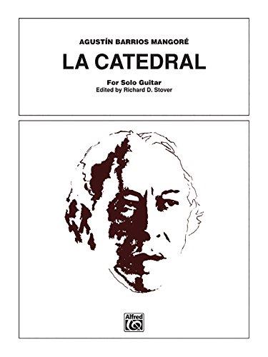 La Catedral: For Solo Guitar
