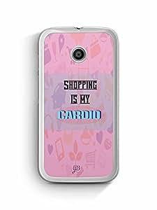YuBingo Shopping is My Cardio Designer Mobile Case Back Cover for Motorola E2
