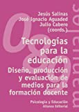 img - for Tecnolog as para la educaci n / Education Technologies: Dise o, producci n y evaluaci n de medios para la formaci n docente / Design, Production and Evaluation for Teacher Training (Spanish Edition) book / textbook / text book