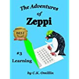 The Adventures of Zeppi - #3 Learning ~ C.K. Omillin