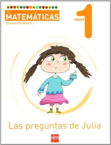 Aprendo a pensar con las matemáticas: Las preguntas de Julia. Nivel 1. Educación Infantil