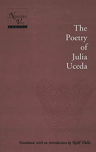 Poetry of Julia Uceda / Translated, with an Introduction by Noeel Valis (Nuestra Voz)