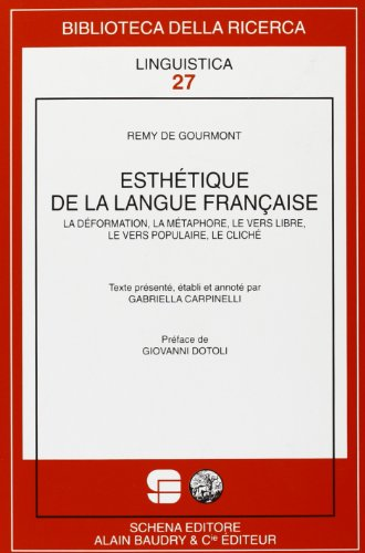 Esthétique de la langue française. La déformation, la métaphore, le vers libre, le vers populaire, le cliché