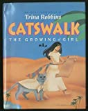 Catswalk: The Growing of a Girl (0890876088) by Robbins, Trina
