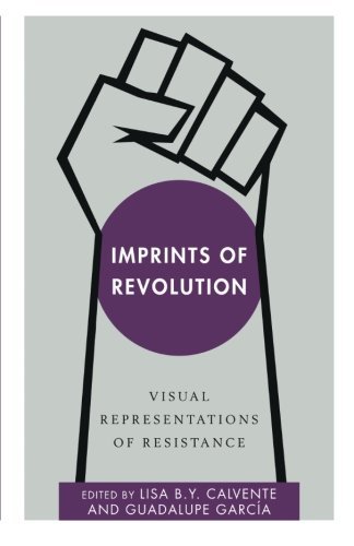 Imprints of Revolution: Visual Representations of Resistance (Disruptions)