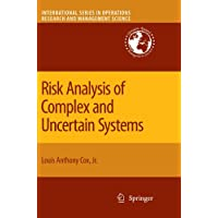 Risk Analysis of Complex and Uncertain Systems (International Series in Operations Research and Management Science)