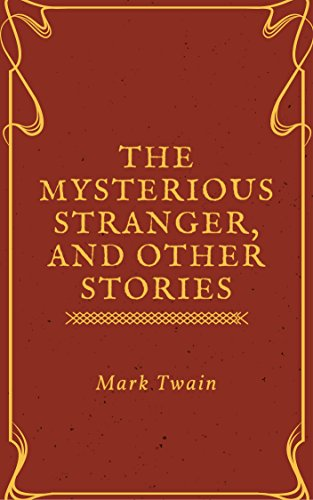 the-mysterious-stranger-and-other-stories-annotated-illustrated
