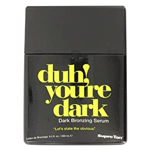 Supre DUH YOURE DARK Dark Bronzing Serum - 8.5 oz.