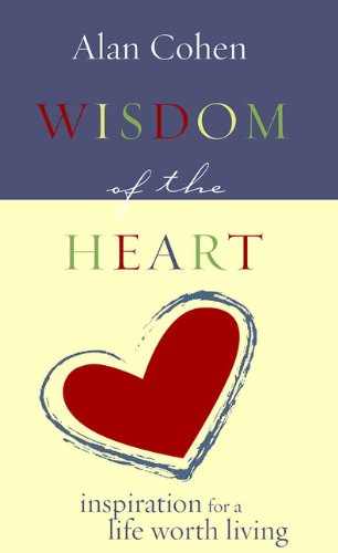 Wisdom of the Heart: Inspiration for a Life Worth Living (Puffy Books)