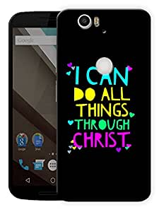 "I Can Do All Things Through Christ - Quote Printed Designer Mobile Back Cover For ""Google Nexus 6 Plus"" By Humor Gang (3D, Matte Finish, Premium Quality, Protective Snap On Slim Hard Phone Case, Multi Color)"