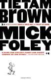 Tietam Brown (1400034132) by Mick Foley
