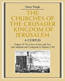 img - for Denys Pringle: The Churches of the Crusader Kingdom of Jerusalem : Volume 4, the Cities of Acre and Tyre with Addenda and Corrigenda to Volumes 1-3: A Corpus (Hardcover); 2009 Edition book / textbook / text book