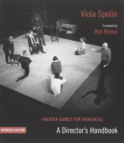 Theater Games for Rehearsal: A Director's Handbook,...