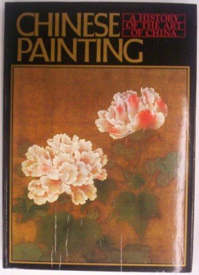 Chinese Painting (A History of the art of China)
