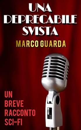 by Marco Guarda. Literature & Fiction Kindle eBooks @ Amazon.com
