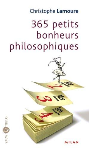 365 petits bonheurs philosophiques