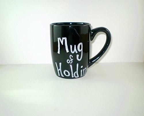 Mug of Holding Coffee Mug