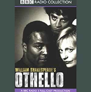 BBC Radio Shakespeare: Othello (Dramatized) | [William Shakespeare]