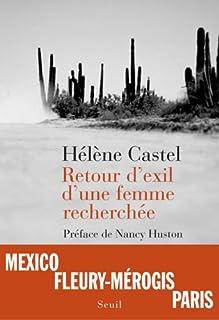 Retour d'exil d'une femme recherchée, Castel, Hélène