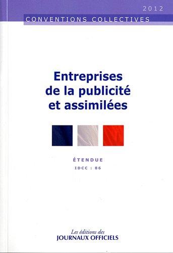 Entreprises de la publicité et assimilées : Brochure 3073 - IDCC : 86- 16ème édition - Convention collective étendue