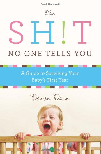 The Sh!t No One Tells You: A Guide to Surviving Your Baby's First Year (First Year Development compare prices)