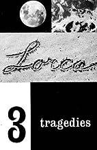 Three Tragedies( Blood Wedding Yerma…