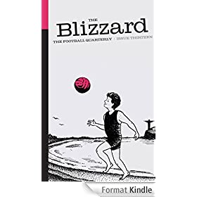 The Blizzard - The Football Quarterly (Issue Thirteen) (English Edition)