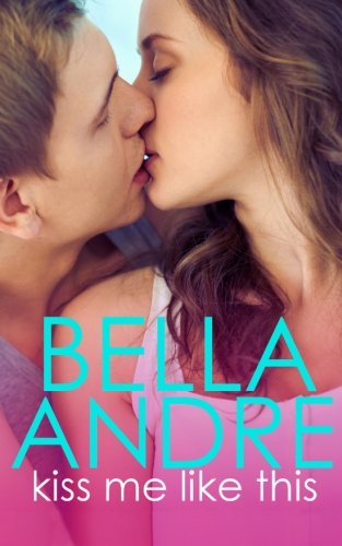 Kiss Me Like This: The Morrisons (New Adult Contemporary Romance) (Volume 1)