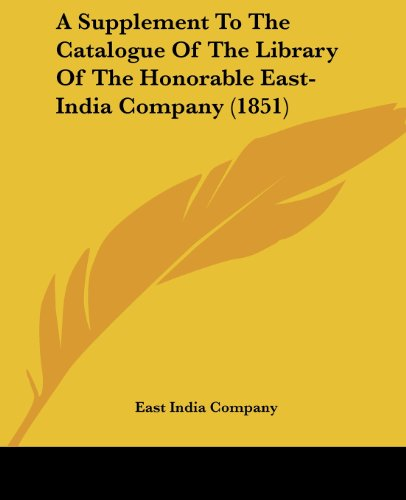 A Supplement to the Catalogue of the Library of the Honorable East-India Company (1851)
