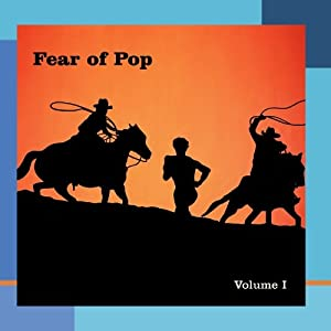 Fear of Pop: Vol. 1