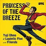 ルパン三世 princess of the breeze~隠さ れた空中都市~オリジナル・サウンドトラック PRINCESS OF THE BREEZE