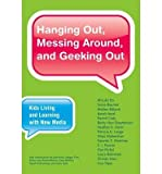 img - for [(Hanging Out, Messing Around, and Geeking Out: Kids Living and Learning with New Media )] [Author: Mizuko Ito] [Dec-2009] book / textbook / text book