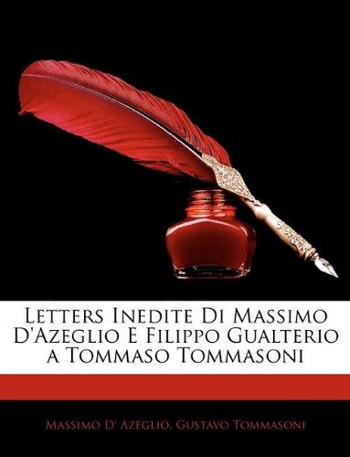 Letters Inedite Di Massimo D'Azeglio E Filippo Gualterio a Tommaso Tommasoni