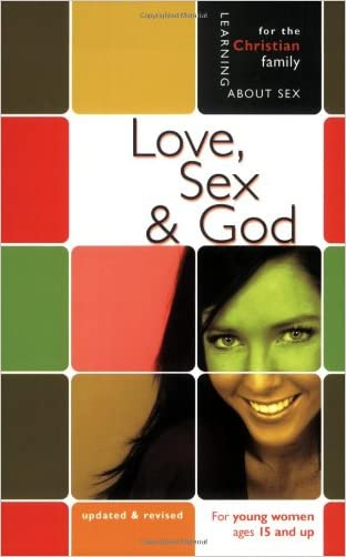 Love, Sex, & God: Girl's Edition (Learning About Sex Series for Girls)