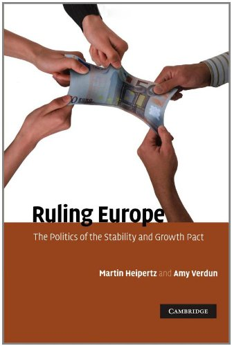 Ruling Europe: The Politics of the Stability and Growth Pact