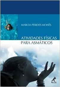 ATIVIDADES FISICAS PARA ASMATICOS: Leyla Perrone-moises: 9788520419618