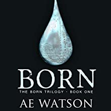 Born: Born Trilogy Series # 1 (       UNABRIDGED) by AE Watson Narrated by Amanda Dolan