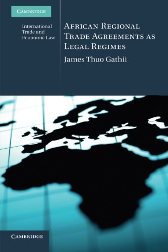 African Regional Trade Agreements as Legal Regimes (Cambridge International Trade and Economic Law)