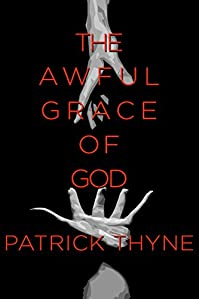 The Awful Grace Of God: A Memoir Of Faith, Death, And The Survival Of Hope by Patrick Thyne ebook deal