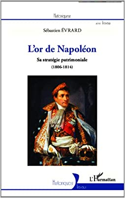 L'or de Napoléon de EVRARD SEBASTIEN