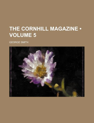 The Cornhill Magazine (Volume 5)