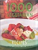 img - for 1000 Vegetarian Recipes From Around the World book / textbook / text book