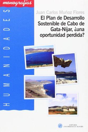 El Plan de Desarrollo Sostenible en Cabo de Gata-Nijar, ¿Una oportunidad perdida? (Humanidades)